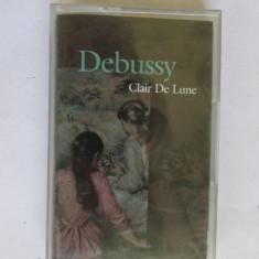 CASETA MUZICA-DEBUSSY-Clair De Lune - Muzica Clasica, Casete audio