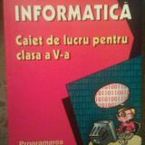 INFORMATICA - CAIET DE LUCRU PENTRU CLASA A V A - LILIANA ARICI - Manual scolar, Clasa 5, Polirom
