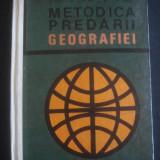 S. VEZA, V. HILT, AL. OBREJA - METODICA PREDARII GEOGRAFIEI - Carte Geografie