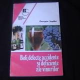 Carti Mecanica - BOLI, DEFECTE, ACCIDENTE SI DEFICIENTE ALE VINURILOR-GEORGETA SEPTILICI-