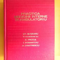 PRACTICA MEDICINII INTERNE IN AMBULATORIU Stefan Suteanu - Carte Diagnostic si tratament
