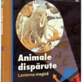 Enciclopedie - Lanterna magica. Animale disparute (Primele mele descoperiri)