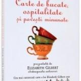Carte de bucate, ospitalitate si povesti minunate - Carte de povesti
