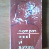 E0 Omul si natura - Eugen Pora - Carte Biologie