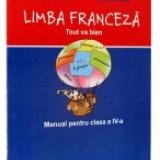 Limba Franceza - Tout va bien - Manual pentru clasa a IV-a