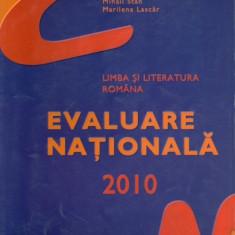 Carte Teste Nationale - EVALUARE NATIONALA 2010 LIMBA SI LITERATURA ROMANA DE FLORIN IONITA, MIHAIL STAN, MARILENA LASCAR, EDITURA ART 2010