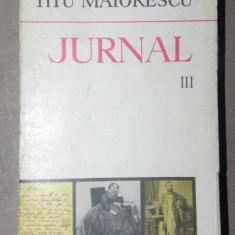 JURNAL-TITU MAIORESCU VOL III BUCURESTI 1980 - Roman
