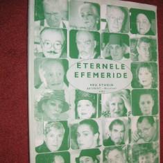 ETERNELE EFEMERIDE - Actori ai Teatrelor Dramatice din Bucuresti - Carte Cinematografie