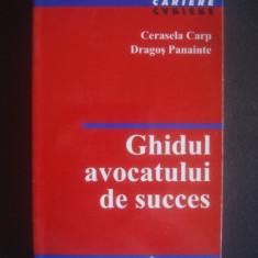 CERASELA CARP, DRAGOS PANAINTE - GHIDUL AVOCATULUI DE SUCCES