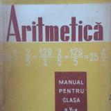 ARITMETICA MANUAL PENTRU CLASA A V-A - Cosulschii Simion, Pirvu Constantin - Manual scolar didactica si pedagogica, Clasa 5, Didactica si Pedagogica, Matematica
