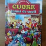 D5 Cuore, inima de copil - Edmondo De Amicis - Carte educativa