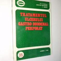Tratamentul ulcerului gastro- duodenal perforat Ed. Junimea 1981 - Carte Gastroenterologie