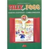 Carte educativa - Tilly and Fogg. Caietul Elevului - Limba Engleza. Clasele I-II de Elena Gardescu
