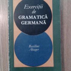 BASILIUS ABAGER - EXERCITII DE GRAMATICA GERMANA (Editura Stiintifica, 1969, 480 pagini) - Curs Limba Germana Altele