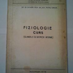 FIZIOLOGIE - CURS ( GLANDELE CU SECRETIE INTERNA ) - PETRU GROZA ( 1090 ) - Curs Medicina