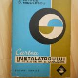 A. FLORESCU--CARTEA INSTALATORULUI DE RETELE DE APA SI CANALIZARE - Carti Constructii