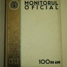 Carte veche - Monitorul Oficial 1832 - 1932, Bucureşti, 1932