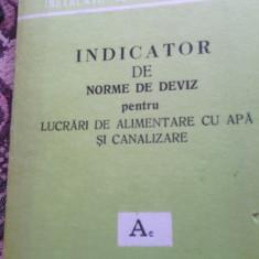 Carti Constructii - Indicator de norme de deviz pentru lucrari de alimentare cu apa si canalizare Ac 1981