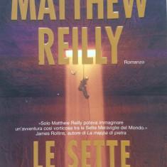 LE SETTE PROVE - Matthew Reilly (carte in limba italiana) - Carte Literatura Italiana