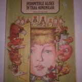 Lewis Carroll - Peripetiile Alisei in Tara Minunilor - Carte de povesti