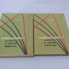 MAȘINI ELECTRICE - PROBLEME ȘI APLICAȚII INDUSTRIALE 2 VOL. / I.GHEORGHIU/ 1966 - Carti Energetica