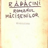 C .Gane - Radacini, romanul macisenilor - Carte veche