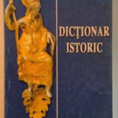 Istorie - DICTIONAR ISTORIC de GEORGE GENES, 2002