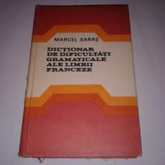 MARCEL SARAS - DICTIONAR DE DIFICULTATI GRAMATICALE ALE LIMBII FRANCEZE - Curs Limba Franceza
