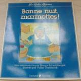 BONNE NUIT, MARMOTTES! (CARTE ILUSTRATA PT COPII/LB FRANCEZA/CENTURION JEUNESSE) - Carte educativa