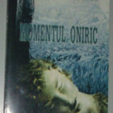 Beletristica - LEONID DIMOV/DUMITRU TEPENEAG - MOMENTUL ONIRIC (Antologie de CORIN BRAGA, 1997)