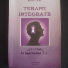 MARIA STERIAN - TERAPII INTEGRATE - Carte Hobby Ezoterism