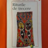 RITURILE DE TRECERE Arnold Van Gennep - Carte traditii populare