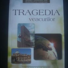 Carte religioasa - ELLEN WHITE - TRAGEDIA VEACURILOR