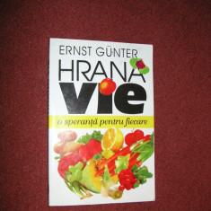 Hrana vie - o speranta pentru fiecare - Ernst Gunter - Carte Dietoterapie