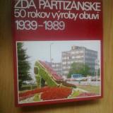 w0d Zda Partizanske -50 rokov vyroby obuvi - 1939-1989