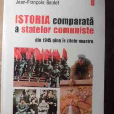 Istoria Comparata A Statelor Comuniste Din 1945 Pina In Zilel - Jean-francois Soulet, 530731 - Istorie