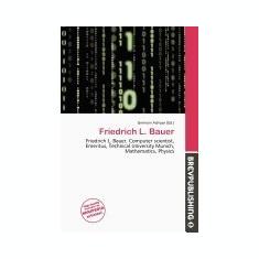 Friedrich L. Bauer - Carte Literatura Engleza