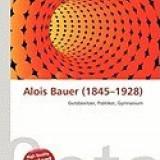 Alois Bauer (1845-1928)