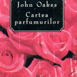 Enciclopedie - John Oakes - Cartea parfumurilor - 542745