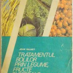 TRATAMENTUL BOLILOR PRIN LEGUME, FRUCTE SI CEREALE de JEAN VALNET 1991