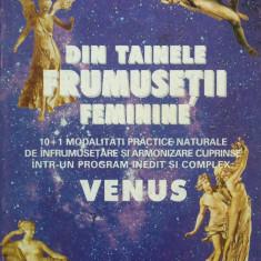 DIN TAINELE FRUMUSETII FEMININE - Tudor Ilie, Liviu Gheorghe - Carte Alimentatie