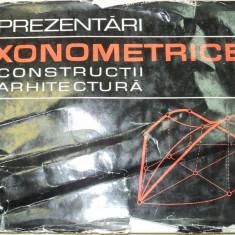 REPREZENTARI AXONOMETRICE IN CONSTRUCTII SI ARHITECTURA 1970 - Carte Arhitectura