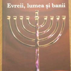 Evreii, Lumea Si Banii Istoria Economica A Poporului Evreu - Jacques Attali, 152020 - Istorie