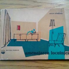 AMENAJAREA LOCUINTEI - Anton Dimboianu - 1962, 116 p. - Carte Hobby Amenajari interioare, Humanitas
