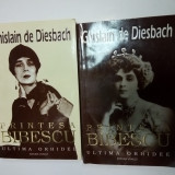 PRINTESA BIBESCU - ULTIMA ORHIDEE - Ghislain de Diesbach - 2 volume