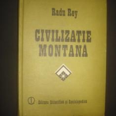 RADU BEY - CIVILIZATIE MONTANA - Carte Monografie