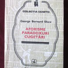 AFORISME, PARADOXURI, CUGETARI, George Bernard Shaw, 1983. Carte noua - Carte Antologie