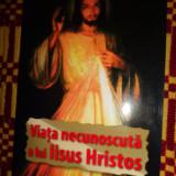 Viata necunoscuta a lui Iisus Hristos