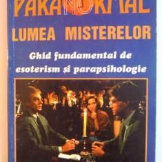 Carte Ezoterism - LUMEA MISTERELOR, GHID FUNDAMENTAL DE ESOTERISM SI PARAPSIHOLOGIE de PAOLA GIOVETTI, 1997