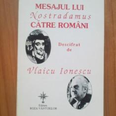E2 Mesajul Lui Nostradamus Catre Romani - Vlaicu Ionescu - Carte Hobby Paranormal